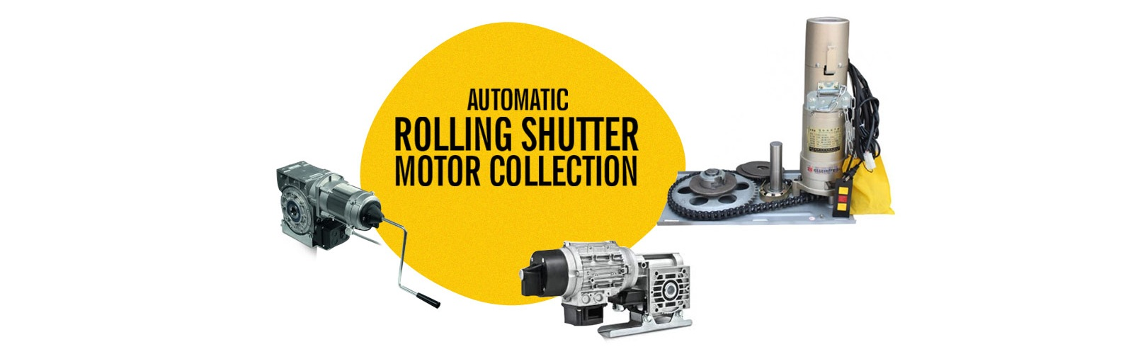 Rolling Shutter Motor <span> Increase your Security
