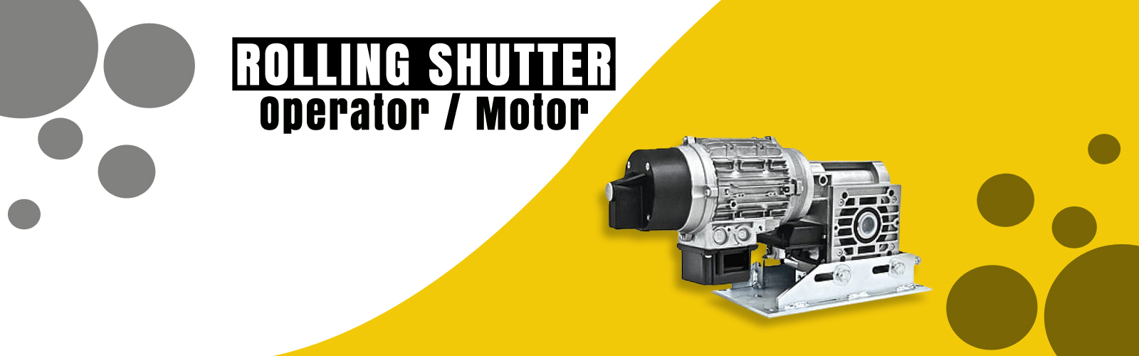 Rolling Shutter Motor <span> Safety is in your hand